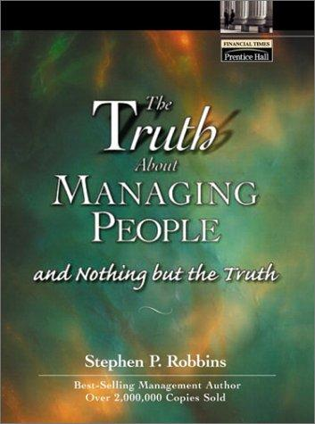The Truth About Managing People…And Nothing But the Truth