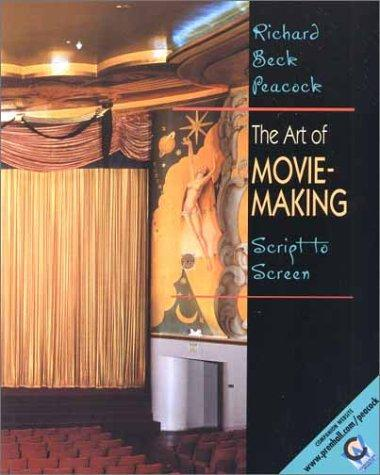 Art of Movie Making, The by Richard Beck Peacock
