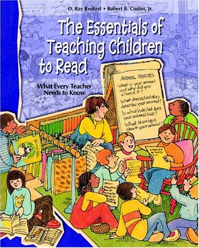 The Essentials of Teaching Children to Read by D. Ray Reutzel, Robert B. Cooter