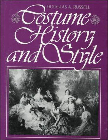 Costume history and style by Douglas A. Russell