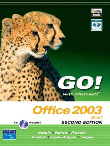 GO! with Microsoft Office 2003 Brief by Shelley Gaskin