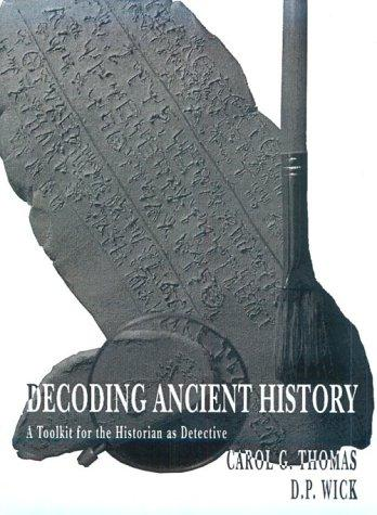 Decoding ancient history by Carol G. Thomas