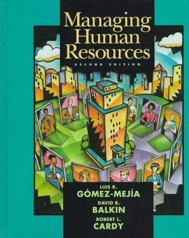 Managing Human Resources by Luis R. Gomez-Mejia