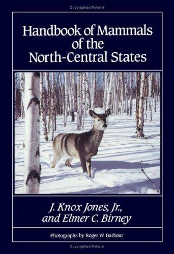 Handbook of mammals of the North-Central States by J. Knox Jones