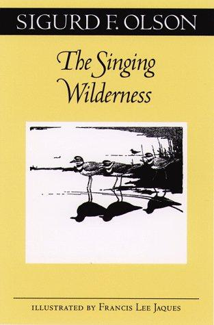The singing wilderness by Sigurd F. Olson