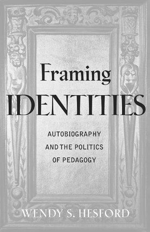 Framing identities by Wendy S. Hesford