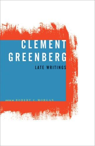 Clement Greenberg, Late Writings by Clement Greenberg
