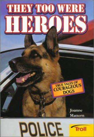 They too were heroes by Joanne Mattern