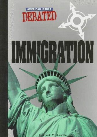 Immigration by Herbert M. Levine
