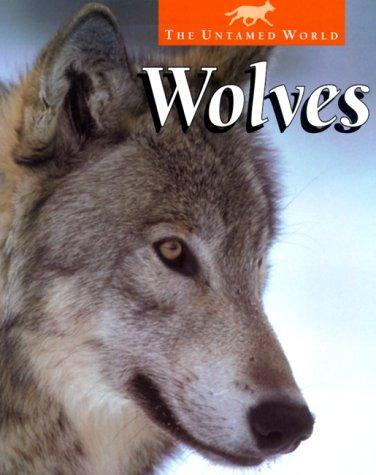 Wolves (The Untamed World) by Karen Dudley