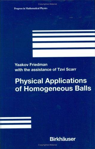 Physical Applications of Homogeneous Balls (Progress in Mathematical Physics) by Yaakov Friedman