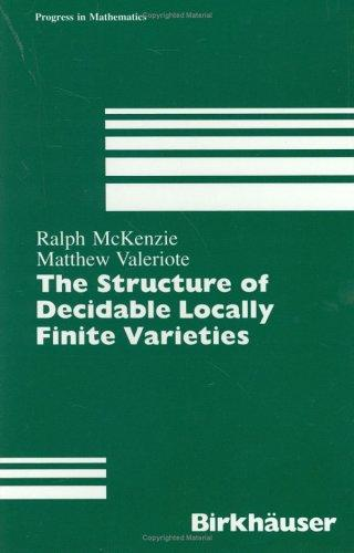 The structure of decidable locally finite varieties by Ralph McKenzie