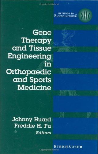 Gene Therapy and Tissue Engineering in Orthopaedic and Sports Medicine (Methods in Bioengineering) by