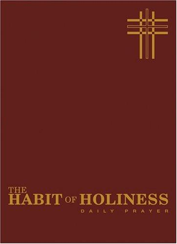 The Habit Of Holiness