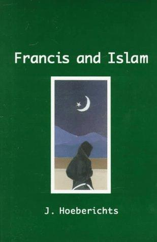 Francis and Islam by J. Hoeberichts