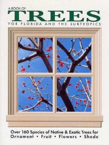 Book of Trees - For Florida and the Subtropics by Fred Walden