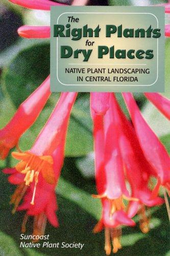 The Right Plants for Dry Places by Sheryl Bowman