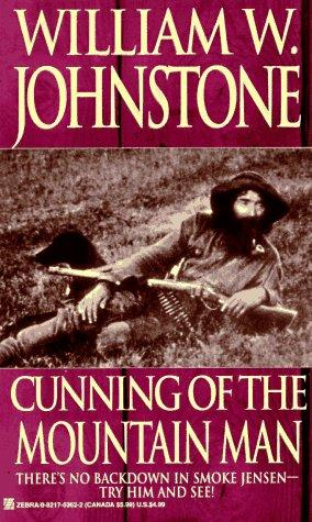Cunning Of The Mountain Man by William W. Johnstone