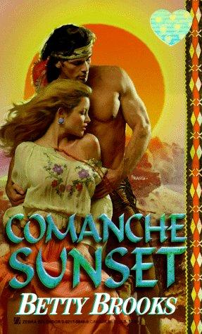 Comanche Sunset by Betty Brooks