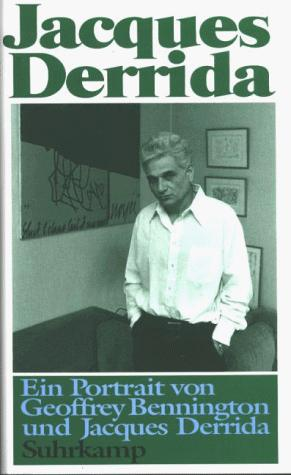 Jacques Derrida. Ein Portrait by Geoffrey Bennington