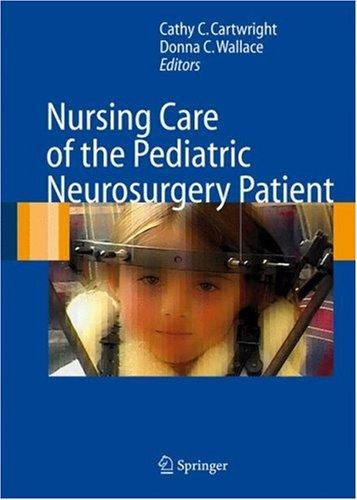 Nursing Care of the Pediatric Neurosurgery Patient by