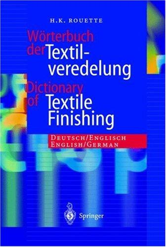 Wörterbuch der Textilveredelung / Dictionary of Textile Finishing by H.-K. Rouette