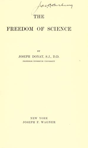 The freedom of science by Donat, Josef