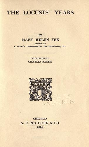 The locusts' years by Mary H. Fee