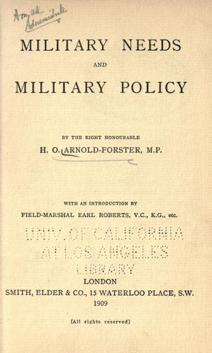 Military needs and military policy by Hugh Oakeley Arnold-Forster