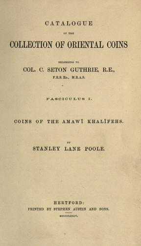 Catalogue of the collection of oriental coins by Stanley Lane-Poole