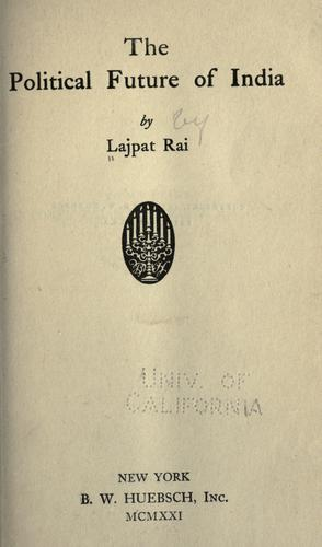 The political future of India by Lajpat Rai Lala