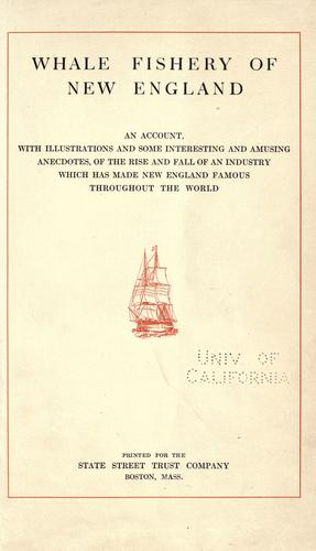 Whale fishery of New England by State Street Trust Company (Boston, Mass.)
