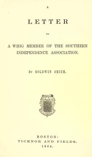 A letter to a Whig member of the Southern Independence Association.