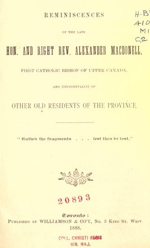 Reminiscences of the late Hon. and Right Rev. Alexander Macdonell by