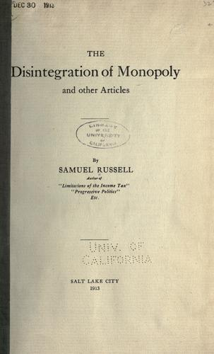 The disintegration of monopoly by Russell, Samuel