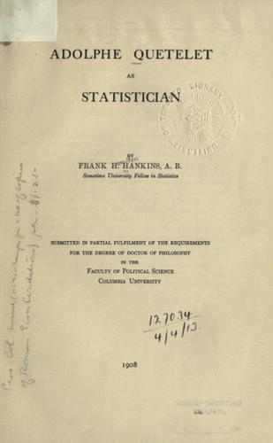 Adolphe Quetelet as statistician by Frank Hamilton Hankins