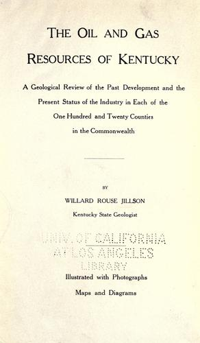 The oil and gas resources of Kentucky by Willard Rouse Jillson