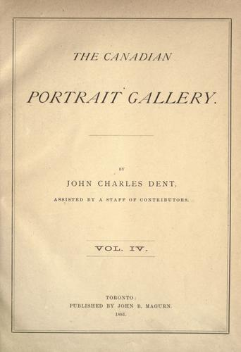 The Canadian portrait gallery by John Charles Dent