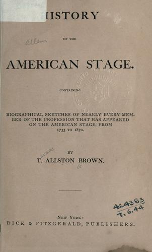 History of the American stage by Brown, T. Allston