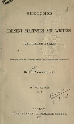 Sketches of eminent statesmen and writers, with other essays by Abraham Hayward