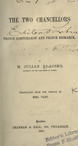 The two chancellors, Prince Gortchakof and Prince Bismarck by Julian Klaczko