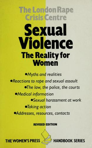 Sexual violence, the reality for women by London Rape Crisis Centre.