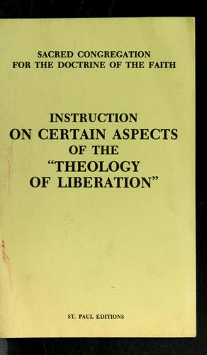 "Instruction on certain aspects of the ""Theology of liberation"" by Congregation For The Doctrine Of The Faith"