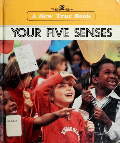 Your five senses by Ray Broekel