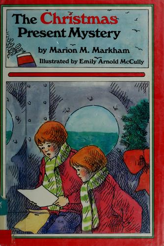 The Christmas present mystery by Marion M. Markham