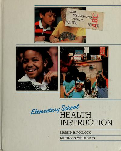 Elementary school health instruction by Marion B. Pollock