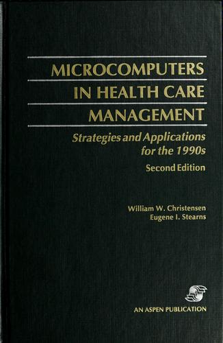 Microcomputers in health care management by William W. Christensen
