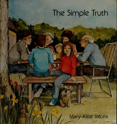 The simple truth by Mary-Alice Jafolla