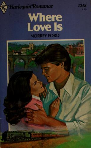 Where love is by Norrey Ford