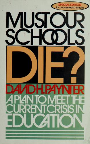 Must our schools die? by David H. Paynter